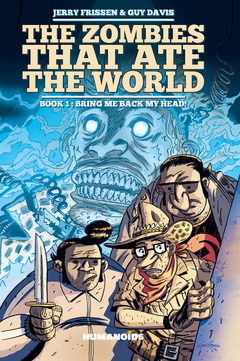 The Zombies that Ate the World #1 : Bring me back my Head! - Hardcover Trade