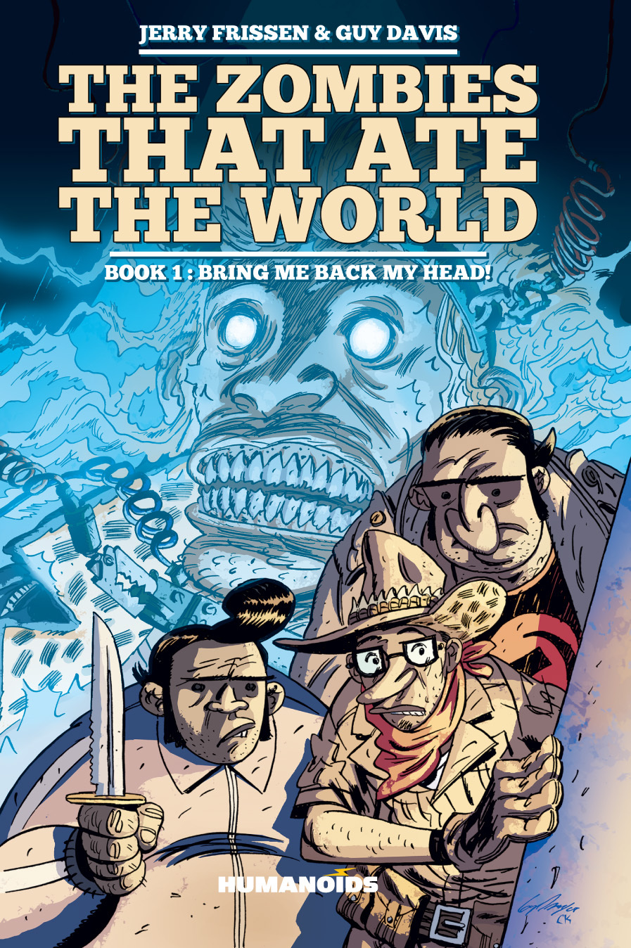 The Zombies that Ate the World - Hardcover Trade : Book 1: Bring me back my Head!