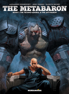 The Metabaron : Book 1: The Techno-Admiral & The Anti-Baron - Oversized Deluxe