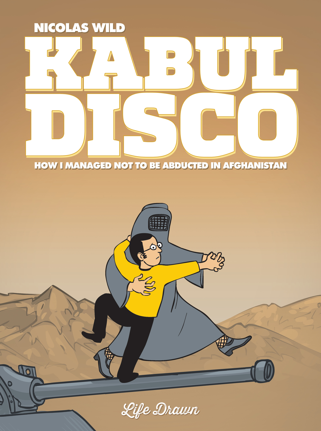 Kabul Disco #1 : How I managed not to be abducted in Afghanistan - Softcover Trade