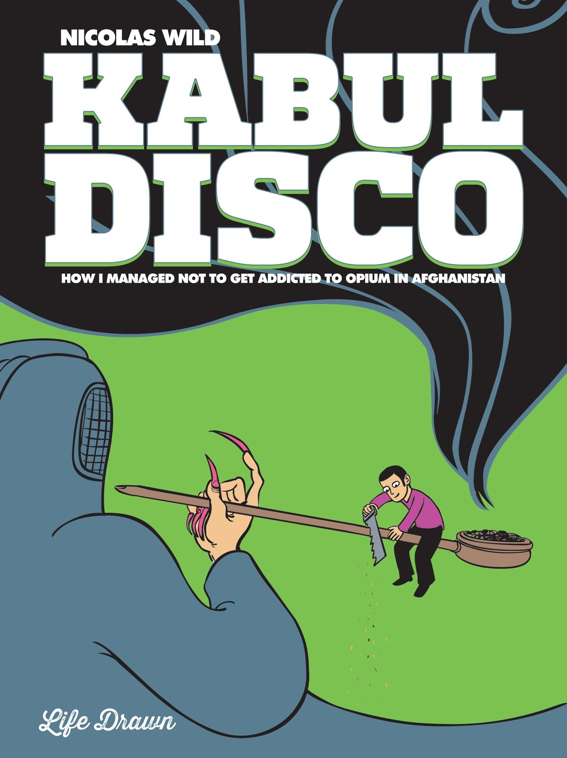 Kabul Disco #2 : How I managed not to get addicted to Opium in Afghanistan - Softcover Trade